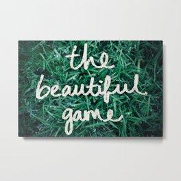 The Beautiful Game Metal Print