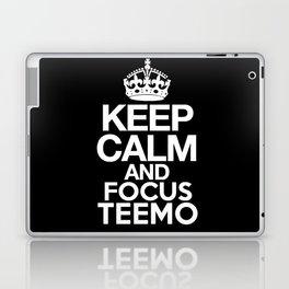 Keep Calm and Focus Teemo - League of Legends Laptop & iPad Skin