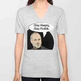 "Steve Jobs ""Stay Hungry,Stay Foolish"" Unisex V-Neck"