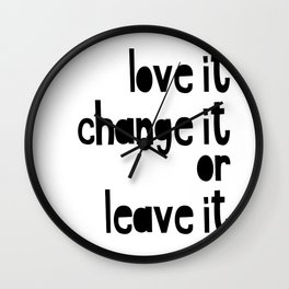 Love or leave best advice ever Wall Clock