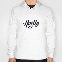 hustle Hoodies featuring Hustle by Cultivating Positivity