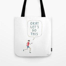 Okay let's do this Tote Bag
