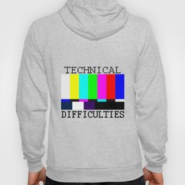 Technical Difficulties Hoody