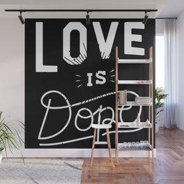 Love Is Dope 2 Wall Mural