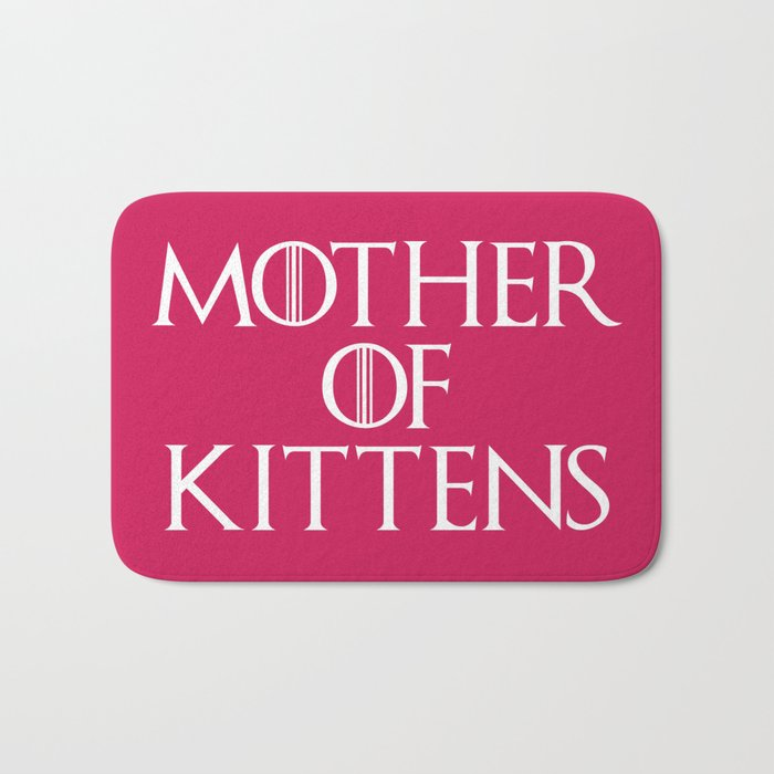 Mother Of Kittens Funny Quote Bath Mat