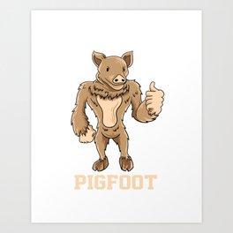 Funny Pig Bigfoot Shirt - Pigfoot Sasquatch Lovers Gift Art Print