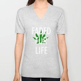 Faded For Life Shirt Funny Smoke Weed Shirt Marijuana Shirt Unisex V-Neck