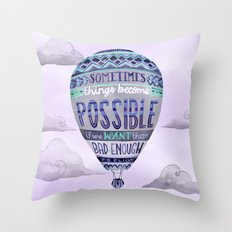 Things Become Possible Throw Pillow