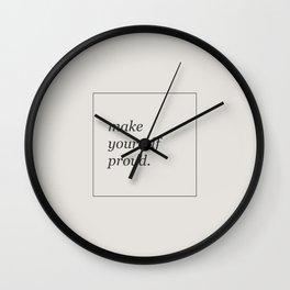 make yourself proud Wall Clock