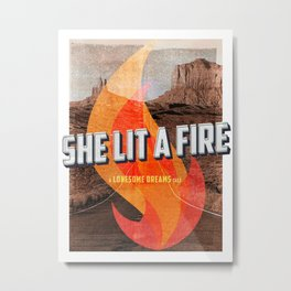 She Lit A Fire Metal Print