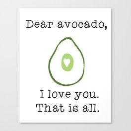 Dear Avocado Canvas Print