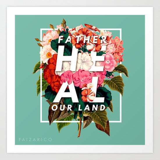 HEAL OUR LAND Art Print