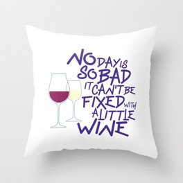 NO DAY IS SO BAD Throw Pillow