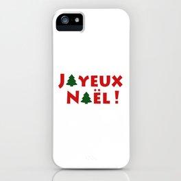 Joyeux Noël ! iPhone Case