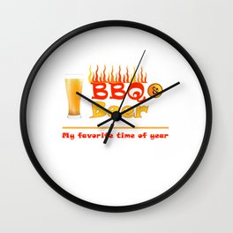 BBQ & Beer - My Favorite Time of Year Summer Fun Wall Clock