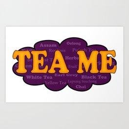Tea Me Art Print