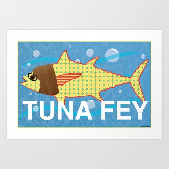 Tuna Fey Art Print