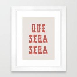 Que Sera Sera Framed Art Print