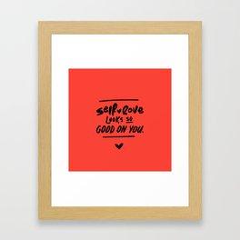 Self-love Looks so Good on You Framed Art Print