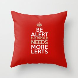 BE ALERT! Throw Pillow