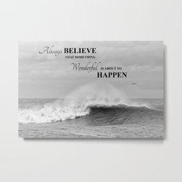 Ocean waves nature seascape Believe Metal Print