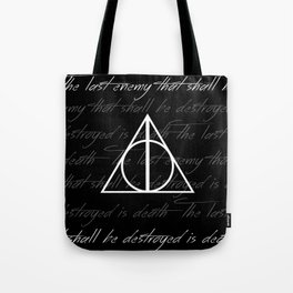 The Last Enemy That Shall Be Destroyed Is Death Tote Bag