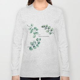 Grow wherever you are planted watercolor florals Long Sleeve T-shirt