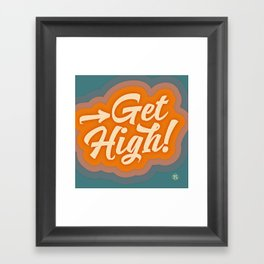 Get High 2 Framed Art Print