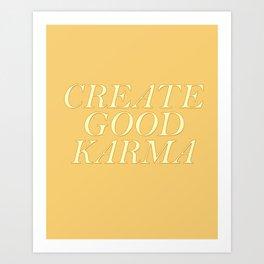 Create good karma - lovely positive humour lettering Art Print