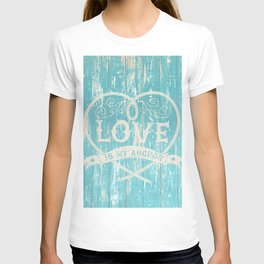 Maritime Design - Love is my anchor on teal grunge wood background T-shirt