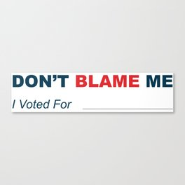 I voted for BLANK Canvas Print