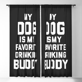 Dog Favorite Drinking Buddy Funny Quote Blackout Curtain