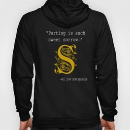 Literary Gift Parting is Such Sweet Sorrow Shakespeare Hoody