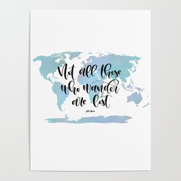 Not all those who wander are lost (blue) Poster