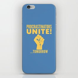 Procrastinators Unite Tomorrow (Blue) iPhone Skin