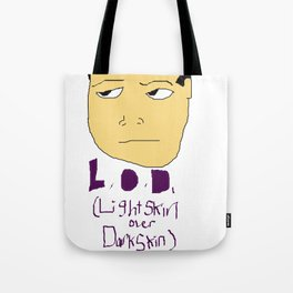 Lightskin over Darkskin Tote Bag