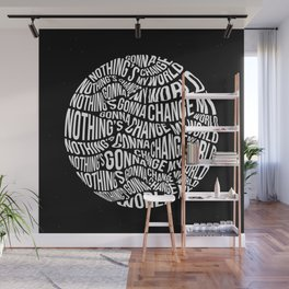 Nothing's Gonna Change My World Wall Mural