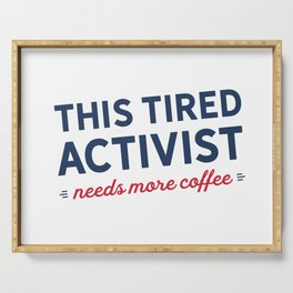 Tired Activist Needs Coffee! Serving Tray