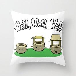 Well, Well, Well Throw Pillow