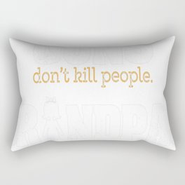 Guns Dont Kill People. Grandpas With Pretty Granddaughters Do Rectangular Pillow