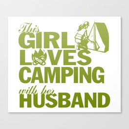LOVES CAMPING WITH HER HUSBAND Canvas Print