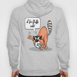 Oh for Fluffs Sake! - Angry Cat Hoody