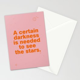 A certain darkness is needed to see the stars Stationery Cards