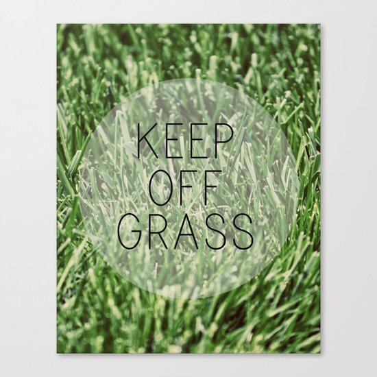 Keep Off Grass Canvas Print
