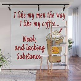 Weak Coffee Wall Mural