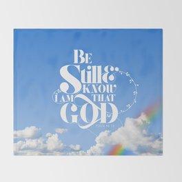 Be Still - Psalm 46:10 Throw Blanket