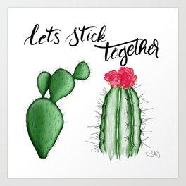 Let's stick together Art Print