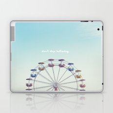 Don't Stop Believing  Laptop & iPad Skin