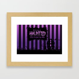 Be it ever so Haunted, there's no place like home. Framed Art Print