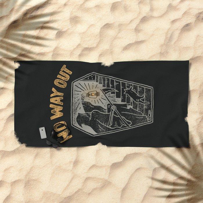 No Way Out Beach Towel